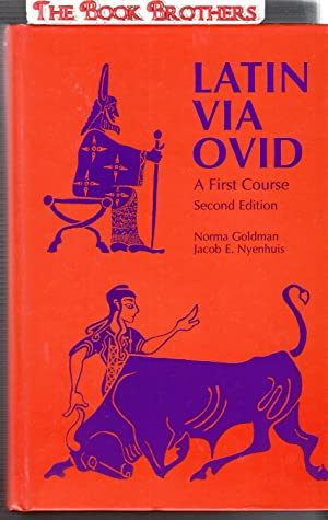 Latin Via Ovid: A First Course (Second: Goldman, Norma W.;