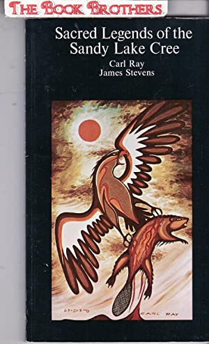 Sacred Legends of the Sandy Lake Cree: James Stevens; Carl