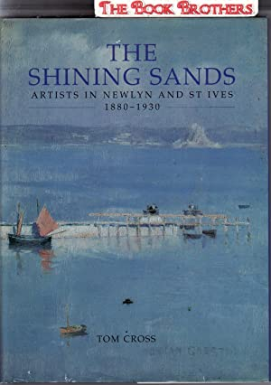 Shining Sands: Artists in Newlyn and St.Ives,: Cross, Tom