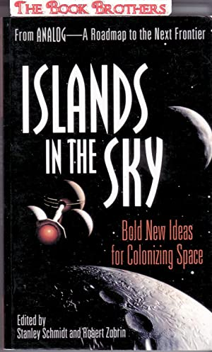 Island In the Sky:Bold New Ideas for: SChmidt,Stanley;Zubrin,Robert