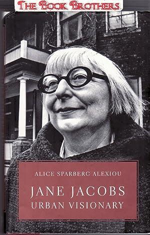 Jane Jacobs : Urban Visionary: Alexiou, Alice Sparberg
