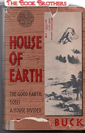 House of Earth:The Good Earth;Sons;A House Divided: Buck,Pearl S.