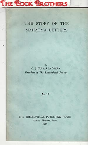 The Story of the Mahatma Letters (As.12): Jinarajadasa,C.