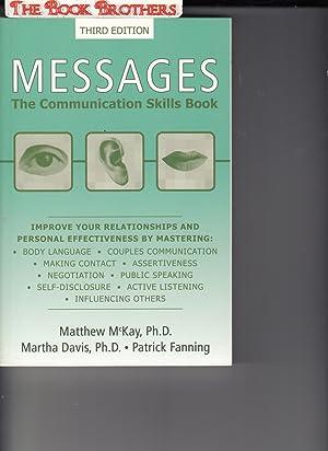 Messages: The Communication Skills Book (Third Edition): Matthew McKay PhD;
