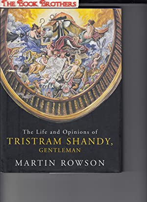 The Life and Opinions of Tristram Shandy,: Rowson,Martin