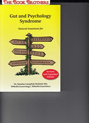 Gut and Psychology Syndrome: Natural Treatment for: Natasha Campbell-McBride
