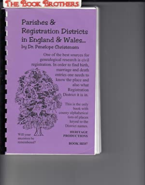 Parishes & Registration Districts in England &: Dr. Penelope Christensen