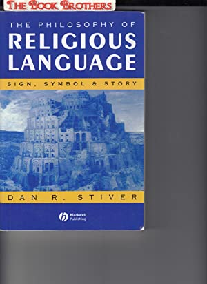 The Philosophy of Religious Language: Sign, Symbol: Dan R. Stiver
