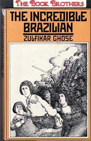 The Incredible Brazilian: Ghose, Zulfikar