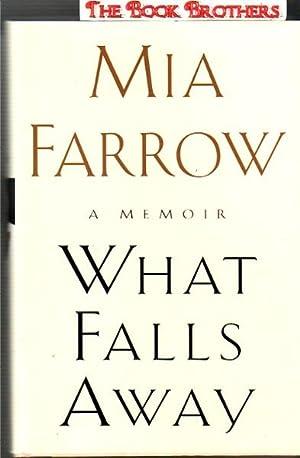What Falls Away: A Memoir: Farrow, Mia