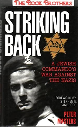 Striking Back: A Jewish Commando's War Against the Nazis: Masters, Peter
