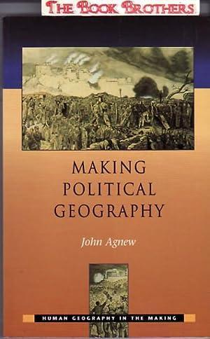 Making Political Geography: Agnew, John