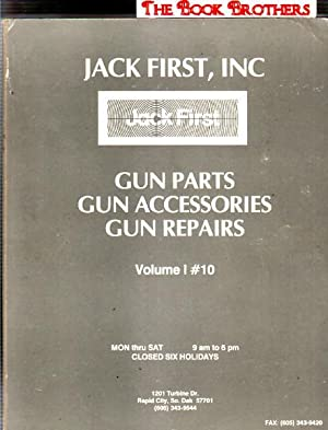 Jack First,Inc. Gun Parts,GunAccessories,Gun Repairs,Volume 1,# 10: Jack First