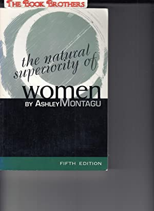 The Natural Superiority of Women;Fifth Edition: Ashley Montagu