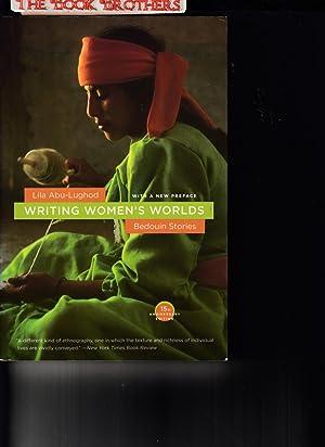Writing Women's Worlds:Bedouin Stories (15th Anniversary Edition): L Abu-Lughod