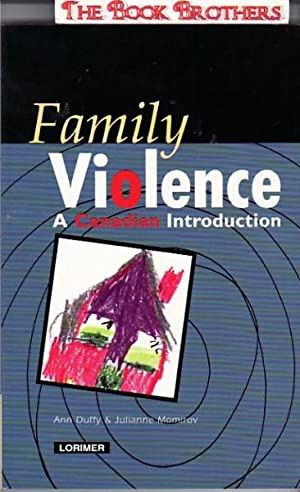 Family Violence: A Canadian Introduction: Duffy, Ann;Momirov, Julianne