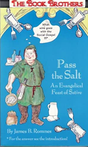 Pass the Salt:An Evangelical Feast of Satire: Romnes,James B.