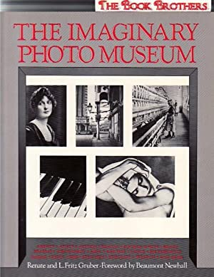 Imaginary Photo Museum,With 457 Photographs from 1836: Gruber, Renate;Fritz, L.