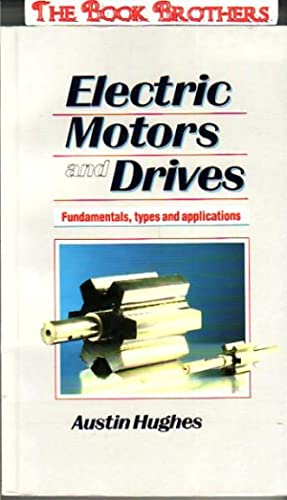 Electric Motors And Drives By Austin Hughes Abebooks