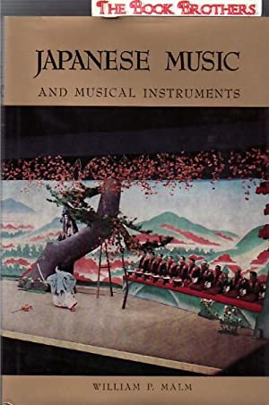 Japanese Music and Musical Instruments: Malm, William P.
