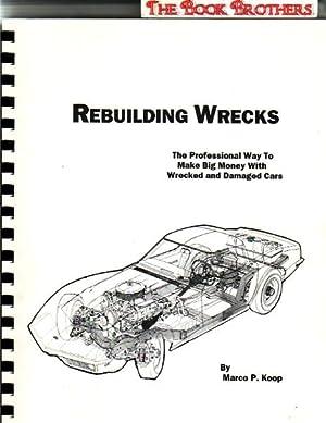 Rebuilding Wrecks:The Professional Way to Make Big: Koop,Marco P.