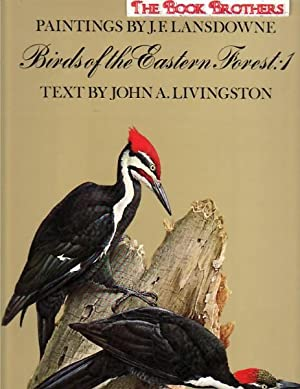 Birds of the Eastern Forest:Volume 1: Lansdowne,J.F. )Paintings) Livingston,John A, (Text)