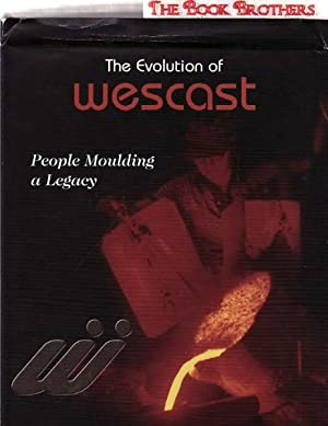 The Evolution of Wescast:People Moulding a Legacy: Jerome,Jodi