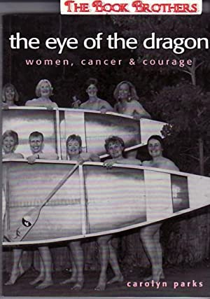 The Eye of the Dragon : Women, Cancer and Courage: Parks, Carolyn