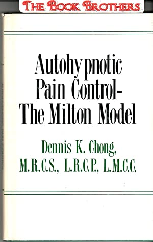 Autohypnotic Pain Control-The Milton Method;As Applied in a Case of Cholecystectomy for ...