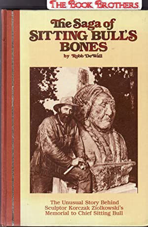 The Saga of Sitting Bull's Bones: DeWall,Robb