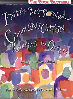 Interpersonal Communication : Relating to Others;Second Canadian Edition: Beebe, Steven A. et al