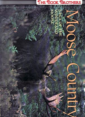 Moose Country:Saga of the Woodland Moose: Runtz,Michael W.P.