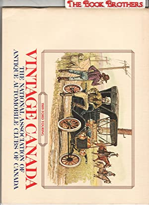 Vintage Canada:The National Association of Antique Automobile Clubs of Canada,Volume 1,No.1,August ...