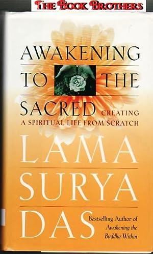 Awakening to the Sacred: Creating a Spiritual Life from Scratch: Das, Surya; Das, Lama Surya