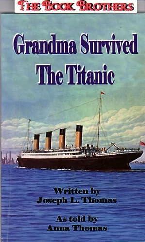 Grandma Survived the Titanic: Thomas, Anna; Thomas, Joseph L.