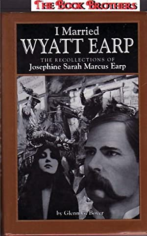 I Married Wyatt Earp : The Recollections