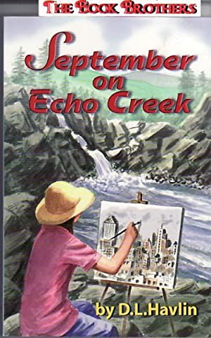 September on Echo Creek: D.L.Havlin