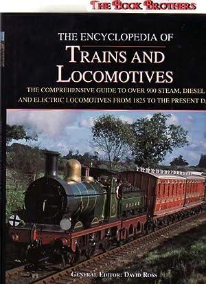 Encyclopedia of Trains and Locomotives: Ross, David (Ed)