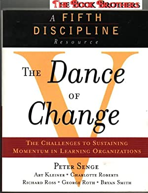 The Dance of Change: The Challenges of: Senge, Peter M.;