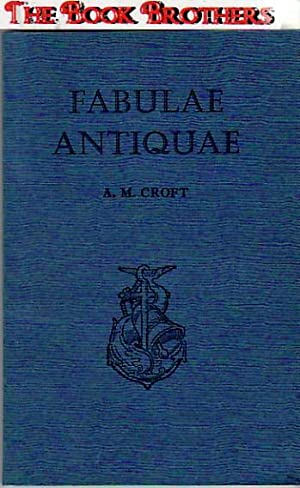Fabulae Antiquae: A.M.Croft