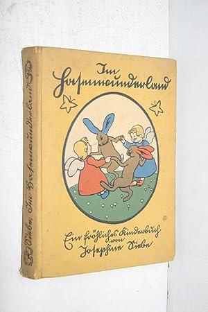 Im Hasenwunderland. Ein fröhliches Kinderbuch (Vierunddreissigste Auflage): Josephine Siebe