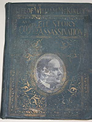 Complete Life of William McKinley and Story: Everett, Marshall