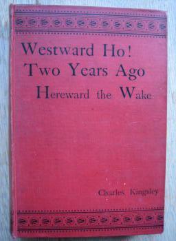 Westward Ho! - Two Years Ago -: Kingsley, Charles