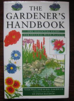 The Gardener's Handbook: The Essential Guide for Success with Plants