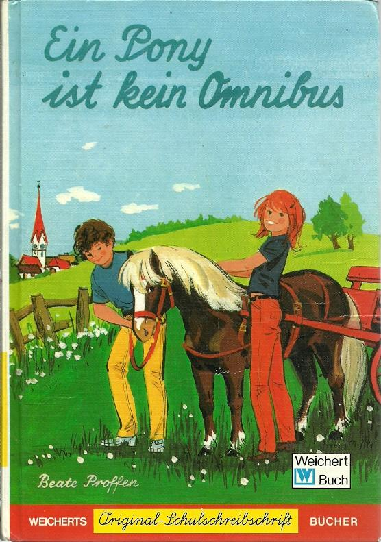 Ein Pony Ist Kein Omnibus By Proffen Beate Illustrated By A