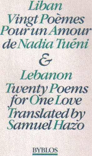 Liban Vingt Poemes Pourun Amour de Nadia Tueni & Lebanon Twenty Poems for One Love: Tueni, ...