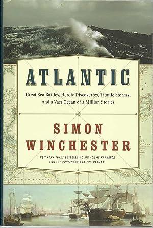 Atlantic: Great Sea Battles, Heroic Discoveries, Titanic: Winchester, Simon, Illustrated