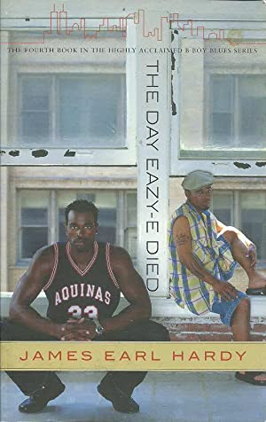 The Day Eazy-E Died (Books 4 in: Hardy, James Earl,
