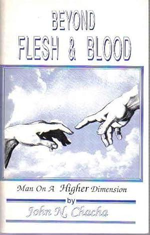 Beyond Flesh & Blood: Man On A: Chacha, John N.
