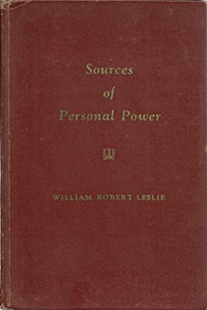 Sources of Personal Power: A Intimate Glimpse: Leslie, William Robert;